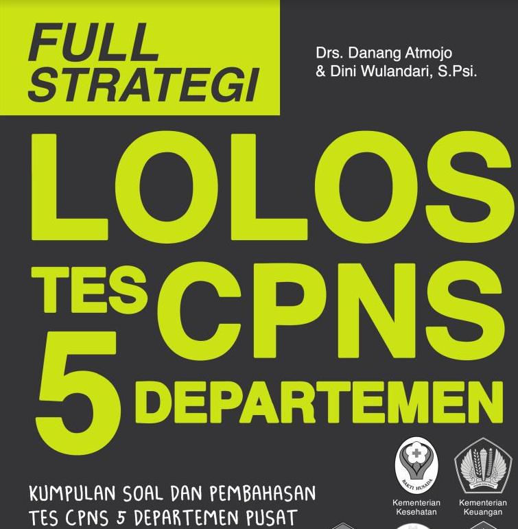 Kumpulan Soal dan Pembahasan Tes CPNS 5 Departemen Pusat dan Daerah
